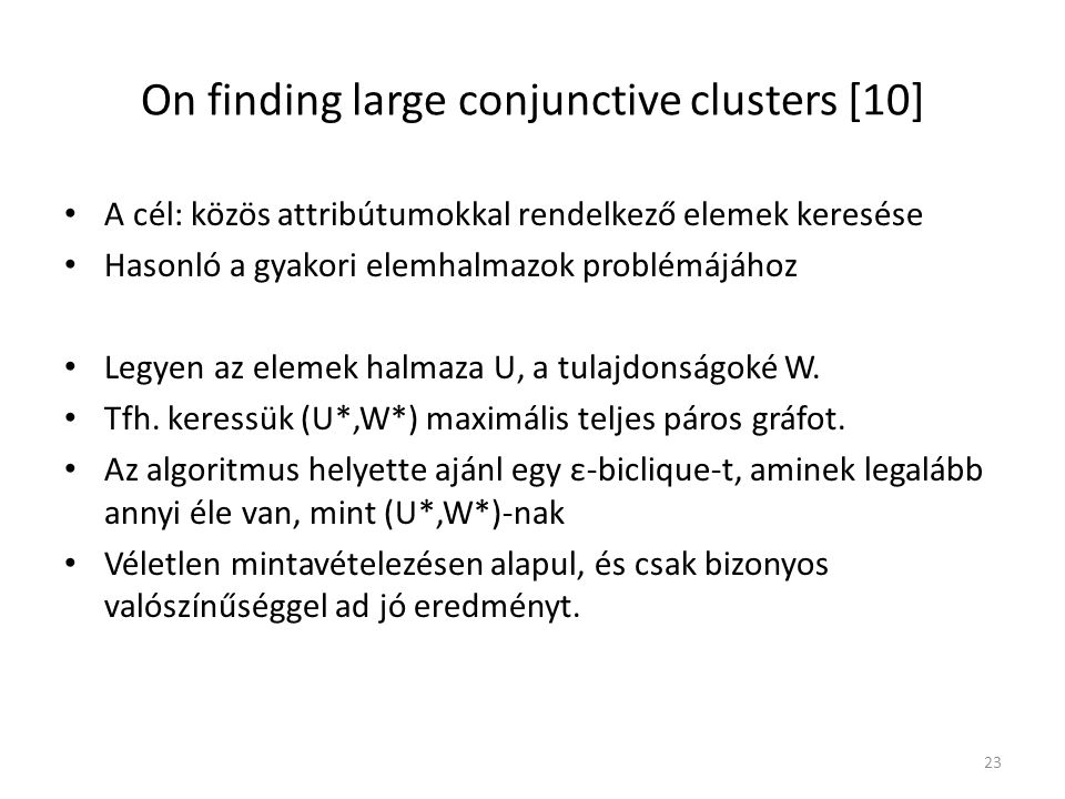 On finding large conjunctive clusters [10]